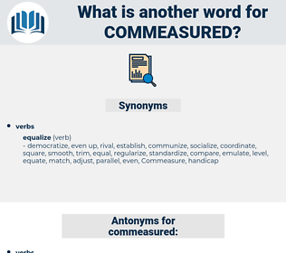 commeasured, synonym commeasured, another word for commeasured, words like commeasured, thesaurus commeasured