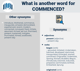 Commenced, synonym Commenced, another word for Commenced, words like Commenced, thesaurus Commenced