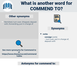 commend to, synonym commend to, another word for commend to, words like commend to, thesaurus commend to