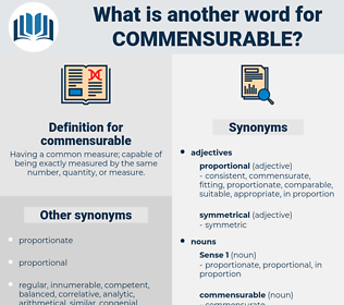 commensurable, synonym commensurable, another word for commensurable, words like commensurable, thesaurus commensurable
