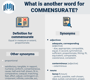 commensurate, synonym commensurate, another word for commensurate, words like commensurate, thesaurus commensurate
