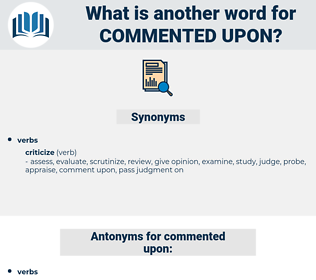 commented upon, synonym commented upon, another word for commented upon, words like commented upon, thesaurus commented upon