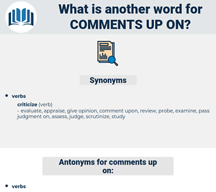 comments up on, synonym comments up on, another word for comments up on, words like comments up on, thesaurus comments up on