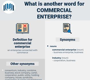 commercial enterprise, synonym commercial enterprise, another word for commercial enterprise, words like commercial enterprise, thesaurus commercial enterprise