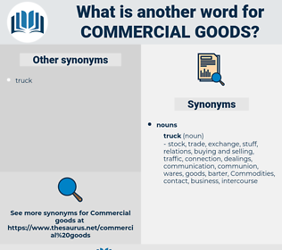 commercial goods, synonym commercial goods, another word for commercial goods, words like commercial goods, thesaurus commercial goods