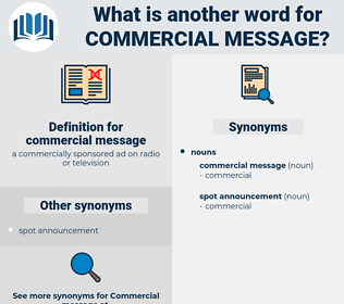 commercial message, synonym commercial message, another word for commercial message, words like commercial message, thesaurus commercial message