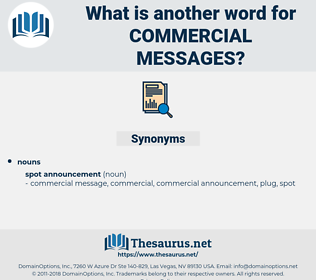 commercial messages, synonym commercial messages, another word for commercial messages, words like commercial messages, thesaurus commercial messages