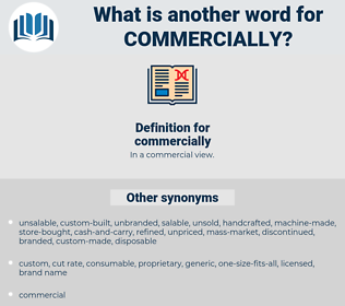 commercially, synonym commercially, another word for commercially, words like commercially, thesaurus commercially