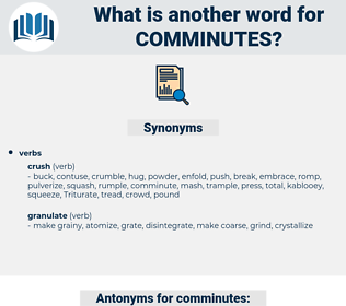 comminutes, synonym comminutes, another word for comminutes, words like comminutes, thesaurus comminutes