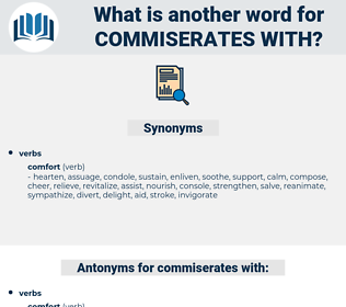 commiserates with, synonym commiserates with, another word for commiserates with, words like commiserates with, thesaurus commiserates with