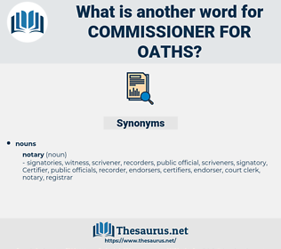 commissioner for oaths, synonym commissioner for oaths, another word for commissioner for oaths, words like commissioner for oaths, thesaurus commissioner for oaths