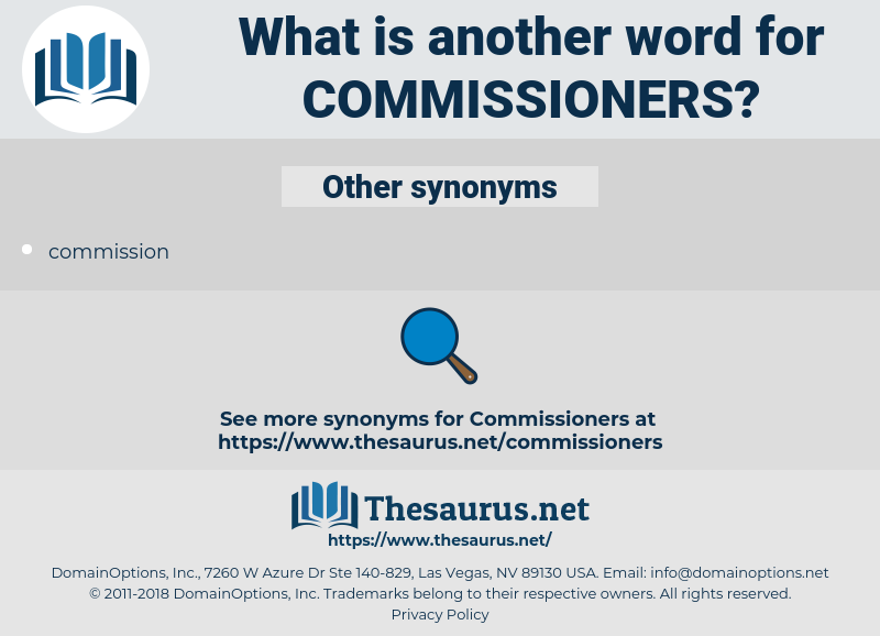 commissioners, synonym commissioners, another word for commissioners, words like commissioners, thesaurus commissioners
