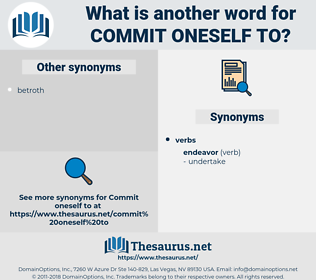 commit oneself to, synonym commit oneself to, another word for commit oneself to, words like commit oneself to, thesaurus commit oneself to
