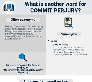 commit perjury, synonym commit perjury, another word for commit perjury, words like commit perjury, thesaurus commit perjury