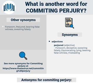 commiting perjury, synonym commiting perjury, another word for commiting perjury, words like commiting perjury, thesaurus commiting perjury