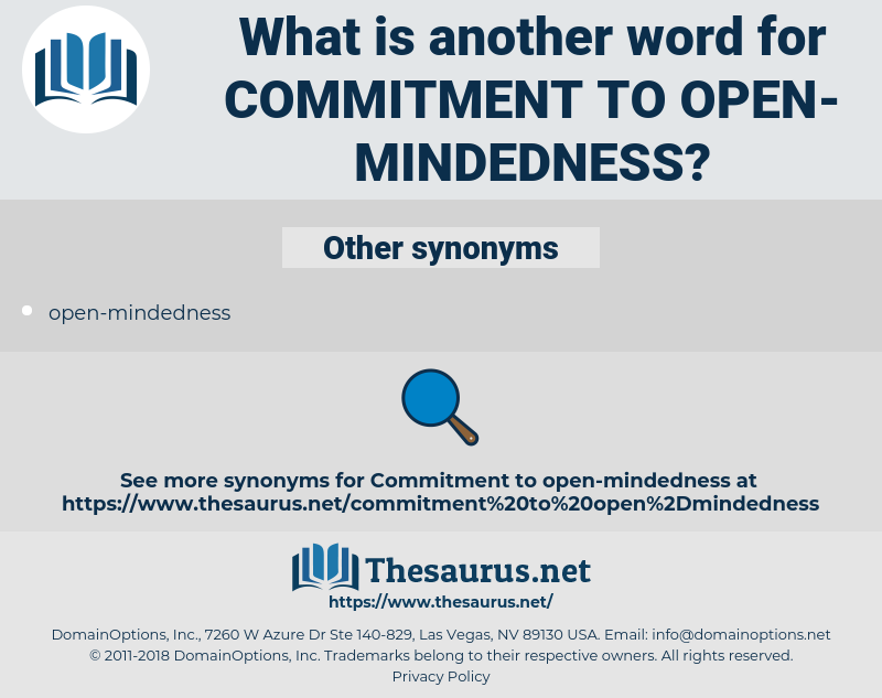 commitment to open-mindedness, synonym commitment to open-mindedness, another word for commitment to open-mindedness, words like commitment to open-mindedness, thesaurus commitment to open-mindedness