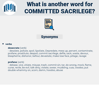 committed sacrilege, synonym committed sacrilege, another word for committed sacrilege, words like committed sacrilege, thesaurus committed sacrilege