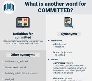 committed, synonym committed, another word for committed, words like committed, thesaurus committed