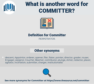Committer, synonym Committer, another word for Committer, words like Committer, thesaurus Committer