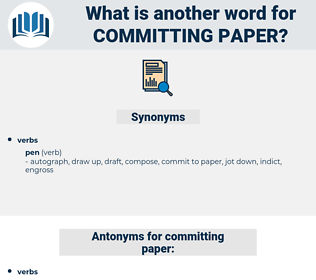 committing paper, synonym committing paper, another word for committing paper, words like committing paper, thesaurus committing paper