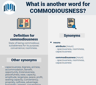 commodiousness, synonym commodiousness, another word for commodiousness, words like commodiousness, thesaurus commodiousness