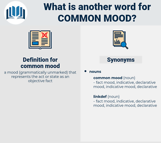 common mood, synonym common mood, another word for common mood, words like common mood, thesaurus common mood