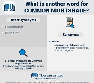 common nightshade, synonym common nightshade, another word for common nightshade, words like common nightshade, thesaurus common nightshade