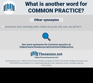 common practice, synonym common practice, another word for common practice, words like common practice, thesaurus common practice