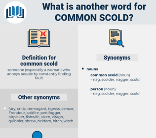 common scold, synonym common scold, another word for common scold, words like common scold, thesaurus common scold