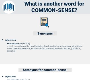 common sense, synonym common sense, another word for common sense, words like common sense, thesaurus common sense