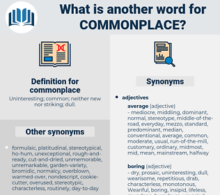 commonplace, synonym commonplace, another word for commonplace, words like commonplace, thesaurus commonplace