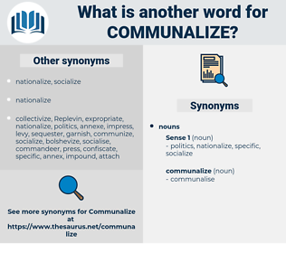 communalize, synonym communalize, another word for communalize, words like communalize, thesaurus communalize