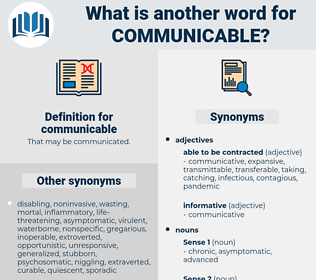 communicable, synonym communicable, another word for communicable, words like communicable, thesaurus communicable