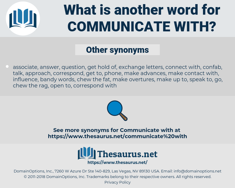 communicate with, synonym communicate with, another word for communicate with, words like communicate with, thesaurus communicate with