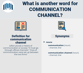 communication channel, synonym communication channel, another word for communication channel, words like communication channel, thesaurus communication channel