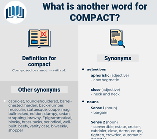 compact, synonym compact, another word for compact, words like compact, thesaurus compact
