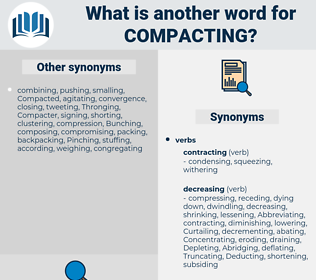 Compacting, synonym Compacting, another word for Compacting, words like Compacting, thesaurus Compacting