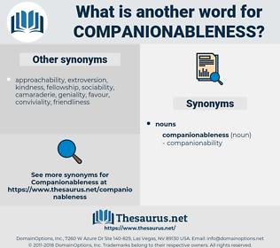 companionableness, synonym companionableness, another word for companionableness, words like companionableness, thesaurus companionableness