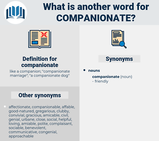 companionate, synonym companionate, another word for companionate, words like companionate, thesaurus companionate