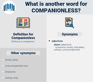 Companionless, synonym Companionless, another word for Companionless, words like Companionless, thesaurus Companionless