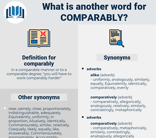 comparably, synonym comparably, another word for comparably, words like comparably, thesaurus comparably