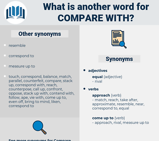compare with, synonym compare with, another word for compare with, words like compare with, thesaurus compare with