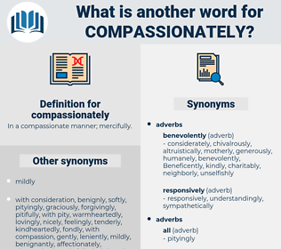 compassionately, synonym compassionately, another word for compassionately, words like compassionately, thesaurus compassionately