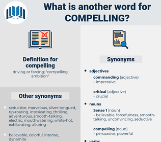 compelling, synonym compelling, another word for compelling, words like compelling, thesaurus compelling
