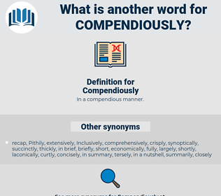 Compendiously, synonym Compendiously, another word for Compendiously, words like Compendiously, thesaurus Compendiously