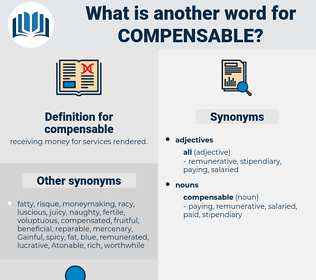 compensable, synonym compensable, another word for compensable, words like compensable, thesaurus compensable