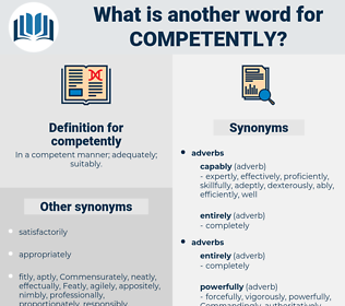 competently, synonym competently, another word for competently, words like competently, thesaurus competently