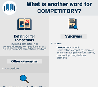 competitory, synonym competitory, another word for competitory, words like competitory, thesaurus competitory