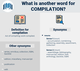 compilation, synonym compilation, another word for compilation, words like compilation, thesaurus compilation