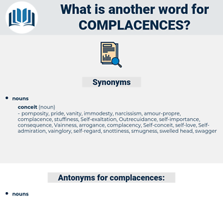 complacences, synonym complacences, another word for complacences, words like complacences, thesaurus complacences
